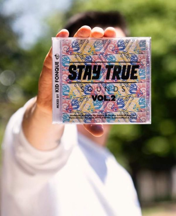 STAY TRUE SOUNDS VOL.2  Mixed and curated by Kid Fonque