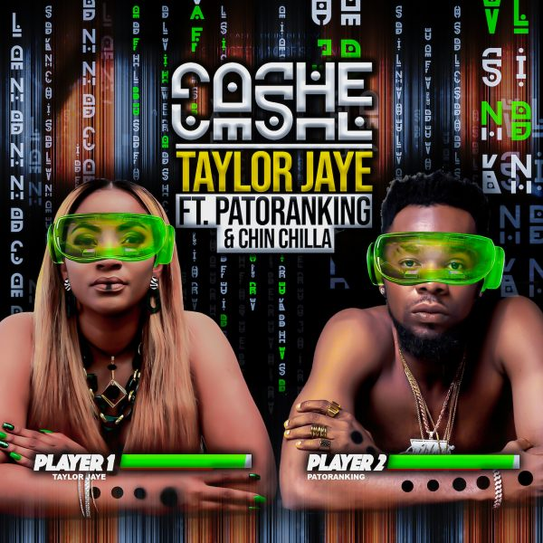 """TAYLOR JAYE AFRICAN QUEEN OF AFRO BEATS IS BACK LATEST SINGLE """"CASHE"""" FEATURING NIGERIAN SUPERSTAR PATORANKING & CHIN"""
